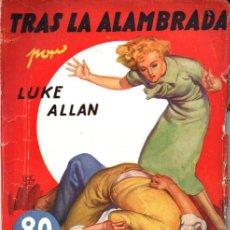 Libros antiguos: LUKE ALLAN : TRAS LA ALAMBRADA (NOVELA AVENTURA, 1936). Lote 262496580