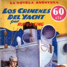 Libros antiguos: RUFUS KING : LOS CRÍMENES DEL YACHT (NOVELA AVENTURA, 1934). Lote 262496770