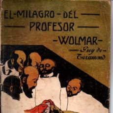 Libros antiguos: GUY DE TERAMOND : EL MILAGRO DEL PROFESOR WOLMAR (NOVELA DE AHORA CALLEJA, S.F.). Lote 262497495