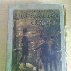Libros antiguos: LOS CABALLEROS DEL CLARO DE LUNA. PONSON DU TERRAIL. VERSIÓN ESP. FRANCISCO CARLES. C.E.MAUCCI. 1897. Lote 262510005