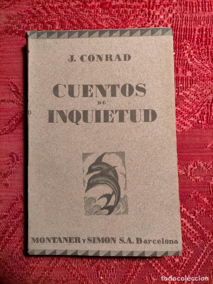 CUENTOS DE INQUIETUD POR JOSÉ CONRAD . MONTANER Y SIMON S.A. BARCELONA (Libros antiguos (hasta 1936), raros y curiosos - Literatura - Terror, Misterio y Policíaco)