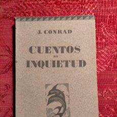 Libros antiguos: CUENTOS DE INQUIETUD POR JOSÉ CONRAD . MONTANER Y SIMON S.A. BARCELONA. Lote 262595610