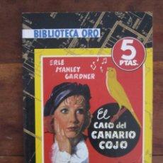 Libros antiguos: BIBLIOTECA ORO REEDICIÓN 2007 Nº 8 EL CASO DEL CANARIO ROJO. ERLE STANLEY GARDNER. MOLINO MBE. Lote 263169605