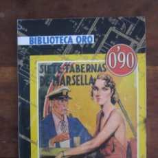 Libros antiguos: BIBLIOTECA ORO REEDICIÓN 2007 Nº SIETE TABERNAS DE MARSELLA. E.PH. OPPENHEIM. MOLINO MBE. Lote 263169725