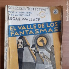 """Libros antiguos: COLECCION """"DETECTIVE"""". EL VALLE DE LOS FANTASMAS. EDGAR WALLACE. Lote 263879355"""