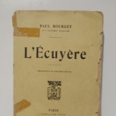 Libros antiguos: L'ECUYERE. PAUL BOURGET. 1922. PARIS. EN FRANCÉS. Lote 264341740
