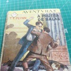 Livres anciens: T. T. FLYNN. A PRUEBA DE BALAS. AVENTURAS. N. 51. PRENSA MODERNA. Lote 264530824