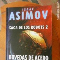 Libros antiguos: ISAAC ASIMOV - SAGA DE LOS ROBOTS 2 - BÓVEDAS DE ACERO Y EL SOL DESNUDO - ALAMUT 2020 - TAPA DURA.. Lote 268132294