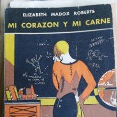 Libros antiguos: MI CORAZÓN Y MI CARNE. ELIZABETH MADOX ROBERTS. ED. DÉDALO. 1932. IN 8º RUSTICA ILUSTRADA. 17X12. 2. Lote 268313034