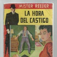 Libros antiguos: MISTER REEDER 1: LA HORA DEL CASTIGO, 1956, TOR (ARGENTINA), MUY BUEN ESTADO. COLECCIÓN A.T.. Lote 268615229