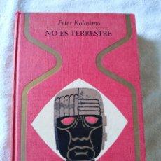Libros antiguos: NO ES EXTRATERRESTRE. COLECCIÓN OTROS MUNDOS. Lote 269315178