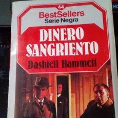 Libros antiguos: BEST SELLERS DE SERIE NEGRA-DINERO SANGRIENTO (DASHIELL HAMMETT). Lote 269472608