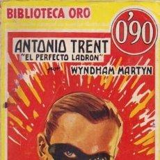 Libros antiguos: ANTONIO TRENT EL PERFECTO LADRON. B. ORO SERIE AMARILLA Nº 111.2 - SECHAN Y MASLOWSKI. Lote 269476953