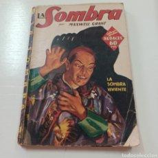 Libros antiguos: LA SOMBRA POR MAXWELL GRANT 1936 COLECCION HOMBRES AUDACES LA SOMBRA VIVIENTE EDITORIAL MOLINO. Lote 269640073