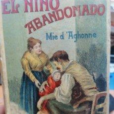 Libros antiguos: MIÉ D'AGHONNE. EL NIÑO ABANDONADO. CALLEJA.. Lote 269682998