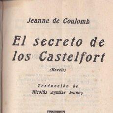 Libros antiguos: EL SECRETO DE LOS CASTELFORT: NOVELA/ JEANNE DE COULOMB; TRADUCCIÓN DE NICOLÁS AGUILAR MUÑOZ.. Lote 270154938