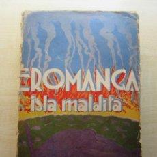 Libros antiguos: EROMANGA ISLA MALDITA AUTOR PIERRE BENOIT EDICIONES LITERARIAS 1930. Lote 270348988
