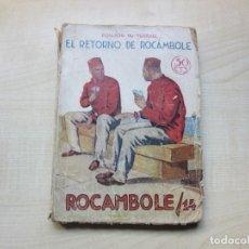 Libros antiguos: EL RETORNO DE ROCAMBOLE AUTOR PONSON DU TERRAIL ILUSTRACIONES MEL PRENSA MODERNA AÑOS 30. Lote 270368603