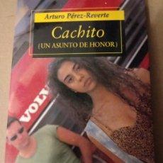 Libros antiguos: CACHITO (UN ASUNTO DE HONOR) DE ARTURO LOPEZ REVERTER. Lote 271062788