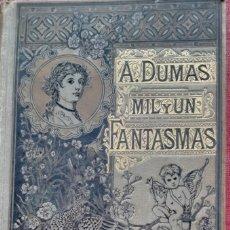 Libros antiguos: MIL Y UN FANTASMAS - A. DUMAS (PADRE) 1885. Lote 276399708