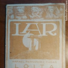 Libros antiguos: LOITA. FERNÁNDEZ CASAS, RAFAEL. 1927. ANXEL CASAL. LAR. NÚM 33. MUY RARO. GALEGO. Lote 284018563