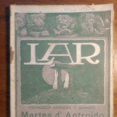 Libros antiguos: HERRERA GARRIDO, FRANCISCA. MARTES D'ANTROIDO: NOVELA ORIXINAL E INÉDITA. LAR. 1925. NÚM. 6. GALEGO. Lote 284023883