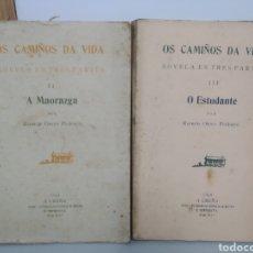 Libros antiguos: OS CAMIÑOS DA VIDA. NOVELA EN TRES PARTES. VOL II Y III. A MAORAZGA / O ESTUDANTE OTERO PEDRAYO 1928. Lote 284422548