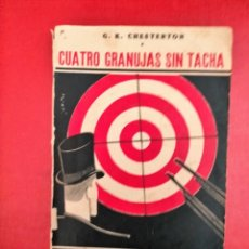 Libros antiguos: CUATRO GRANUJAS SIN TACHA - G.K. CHESTERTON (1932). Lote 285675718
