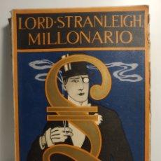 Libros antiguos: LORD STANLEIGH, MILLONARIO. POR ROBERT BARR MATEU, ARTES GRÁFICAS 1922. Lote 286908553