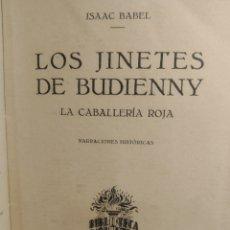 Libros antiguos: ISAAC BABEL. LOS JINETES DE BUDIENNY. LA CABALLERÍA ROJA. 1930. BIBLIOTECA INQUIETUD. Lote 286909103