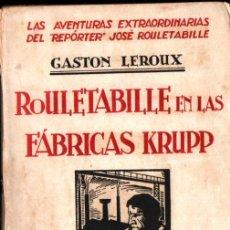 Libros antiguos: GASTON LEROUX : ROULETABILLE EN LAS FÁBRICAS KRUPP (M. AGUILAR, S.F.). Lote 287106393