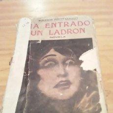 Libros antiguos: HA ENTRADO UN LADRON.WENCESLAO FERNANDEZ FLORES.EDITORIAL PUEYO.1920.328 PAGINAS.. Lote 287203218