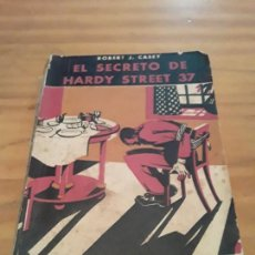Libros antiguos: EL SECRETO DE HARDY STREET 37.ROBERT J.CASEY.SELECCION POLICIACA.1932.255 PAGINAS. Lote 288459678