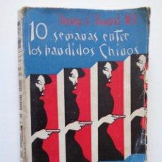 Libros antiguos: DIEZ SEMANAS ENTRE LOS BANDIDOS CHINOS.-810. Lote 289910283