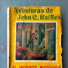 Libros antiguos: AVENTURAS DE JOHN C. RAFFLES EL INCOGNITO MISTERIOSO - EL CASTIGO DE UN JOYERO FALSO Y OTROS. Lote 293658193