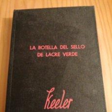 Libros antiguos: LA BOTELLA DEL SELLO DE LACRE VERDE - HARRY STEPHEN KELLER. Lote 293950788