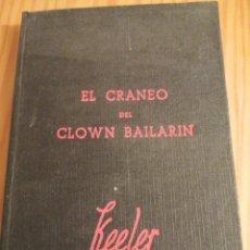Libros antiguos: EL CRÁNEO DEL CLOWN BAILARÍN - HARRY STEPHEN KELLER. Lote 293950963