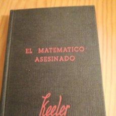 Libros antiguos: EL MATEMÁTICO ASESINADO - HARRY STEPHEN KELLER. Lote 293951183