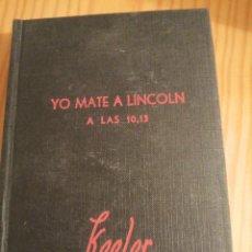 Libros antiguos: YO MATÉ A LINCOLN A LAS 3,13 - HARRY STEPHEN KELLER. Lote 293954888
