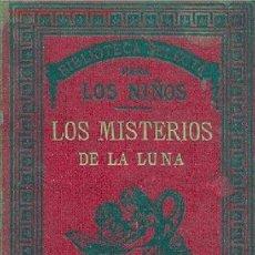Libros antiguos: BIBLIOTECA SELECTA PARA LOS NIÑOS - LOS MISTERIOS DE LA LUNA. Lote 25357023