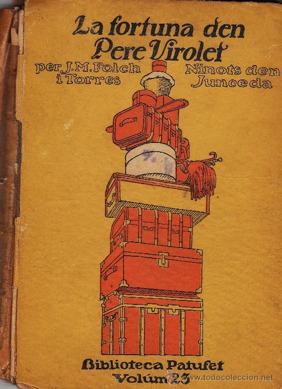 LA FORTUNA DEN PERE VIROLET. AUT. J. M. FOLCH I TORRES. NOVELA INFANTIL. AÑO 1922.- R-564 (Libros Antiguos, Raros y Curiosos - Literatura Infantil y Juvenil - Novela)