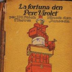Libros antiguos: LA FORTUNA DEN PERE VIROLET. AUT. J. M. FOLCH I TORRES. NOVELA INFANTIL. AÑO 1922.- R-564. Lote 15297815