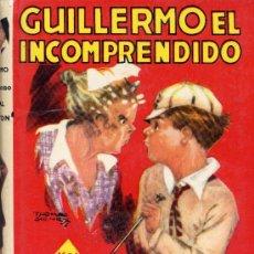 Libros antiguos: GUILLERMO EL INCOMPRENDIDO (EDITORIAL MOLINO). Lote 85467135