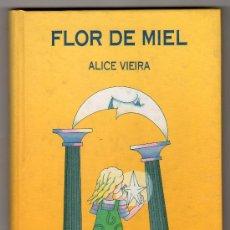 Libros antiguos: FLOR DE MIEL POR ALICE VIEIRA. EDICIONES SIRUELA. MADRID 1991. Lote 16467061