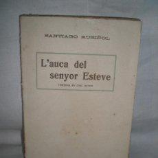 Libros antiguos: 0624- L'AUCA DEL SENYOR ESTEVE.EDIT. LIBRERIA ESPANYOLA. SANTIAGO RUSIÑOL.. Lote 17171773
