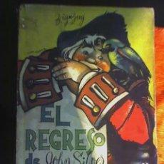 Libros antiguos: EL REGRESO DE JOHN SILVER (EL LARGO), POR JOHN CONNELL - ZIG ZAG - CHILE - 1955 - MUY RARO!!. Lote 26915978