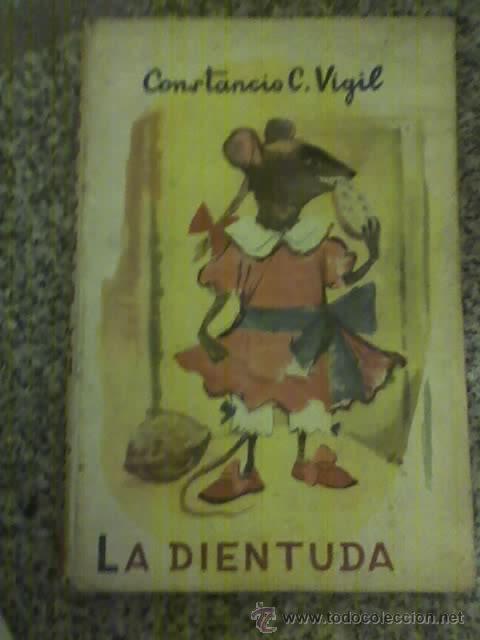 LA DIENTUDA, POR CONSTANCIO C. VIGIL - EDITORIAL ATLÁNTIDA - ARGENTINA - 1942 - RAREZA!! (Libros Antiguos, Raros y Curiosos - Literatura Infantil y Juvenil - Novela)