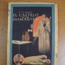 Libros antiguos: EL CASTILLO DE LOS DIAMANTES. GUSTAVE LE ROUGE. SATURNINO CALLEJA, 1922. MUY RARO. Lote 20581240