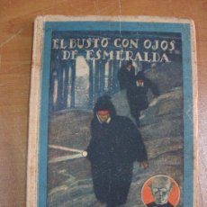 Livros antigos: EL BUSTO CON OJOS DE ESMERALDA. GUSTAVE LE ROUGE. SATURNINO CALLEJA 1922. MUY RARO.. Lote 21276890