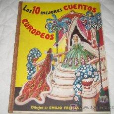 Libri antichi: LOS DIEZ MEJORES CUENTOS EUROPEOS - DIBUJOS DE FREIXAS - AÑOS 50. Lote 18197381